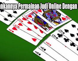 Menjalankannya Permainan Judi Online Dengan Cara Ini